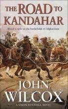 Wilcox, John The Road to Kandahar