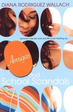 Wallach, Diana Rodriguez Amigas and School Scandals