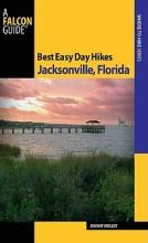 Molloy, Johnny Best Easy Day Hikes Jacksonville, Florida
