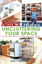 Sullivan, Ann T. Uncluttering Your Space