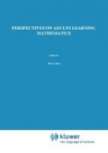 D. Coben,   J. O`Donoghue,   Gail E. FitzSimons Perspectives on Adults Learning Mathematics