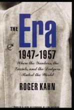 Kahn, Roger The Era 1947-1957