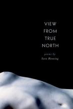 Henning, Sara View from True North