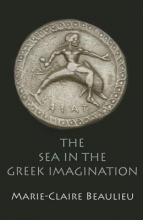 Beaulieu, Marie-claire The Sea in the Greek Imagination
