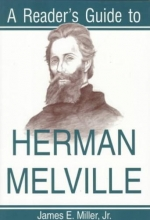 Miller, James E., Jr. A Reader`s Guide to Herman Melville