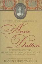 Dutton, Anne Selected Spiritual Writings Of Anne Dutton