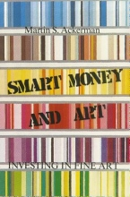 Ackerman, Martin S. Smart Money and Art