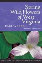 Core, Earl L. Spring Wildflowers of West Virginia