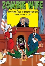 Lash, Batton Zombie Wife And Other Tales of Supernatural Law