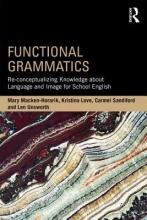 Mary Macken-Horarik,   Kristina Love,   Carmel Sandiford,   Len Unsworth Functional Grammatics