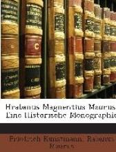 Kunstmann, Friedrich Hrabanus Magnentius Maurus, Eine Historische Monographie