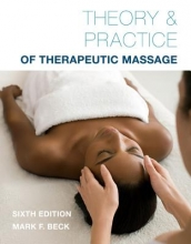 Mark (American Massage Therapy Association) Beck,   Mark (Cooperative Training Systems) Beck Theory & Practice of Therapeutic Massage, 6th Edition (Softcover)
