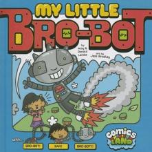 Lemke, Amy,   Lemke, Donald My Little Bro-Bot