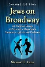 Lane, Stewart F. Jews on Broadway