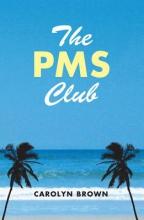 Brown, Carolyn The PMS Club