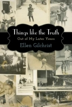 Gilchrist, Ellen Things Like the Truth