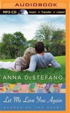 DeStefano, Anna Let Me Love You Again