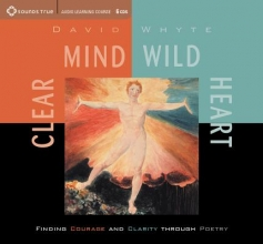 Whyte, David Clear Mind, Wild Heart