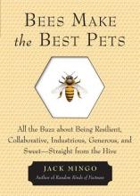 Mingo, Jack Bees Make the Best Pets