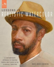 Robinson, Mario Andres Lessons in Realistic Watercolor