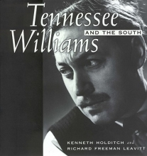 Holditch, Kenneth Tennessee Williams and the South