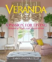 Engelfield, Carolyn Veranda: A Passion for Living