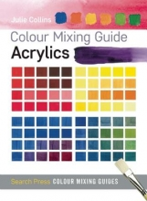 Collins, Julie Colour Mixing Guide: Acrylics