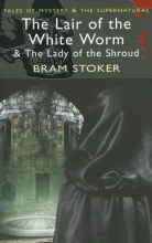Stoker, Bram Lair of the White Worm & The Lady of the Shroud