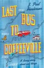 Henderson, J. Paul Last Bus to Coffeeville