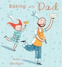 Cacciapuoti, Aurora Baking With Dad
