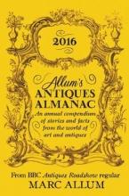 Allum, Marc Allum`s Antiques Almanac
