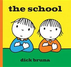Dick  Bruna The School. Dick Bruna
