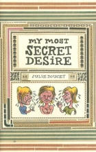 Doucet, Julie My Most Secret Desire