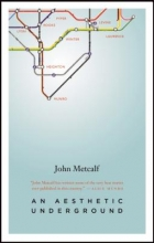Metcalf, John An Aesthetic Underground