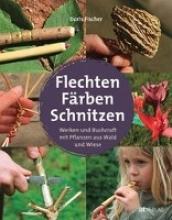 Fischer, Doris Flechten, Färben, Schnitzen