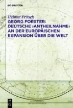 Georg Forster: Deutsche ,Antheilnahme` an der europäischen Expansion über die Welt