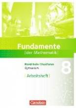 Pallack, Andreas Fundamente der Mathematik 8. Schuljahr. Arbeitsheft mit Lösungen. Gymnasium Nordrhein-Westfalen