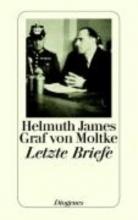 Moltke, Helmuth Graf von Letzte Briefe