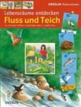 Hoffmann, Ina Ensslin Naturwissen - Lebensräume entdecken. Fluss und Teich