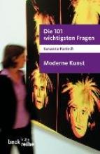 Partsch, Susanna Die 101 wichtigsten Fragen - Moderne Kunst