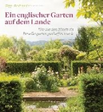 Kipp, Oliver Der Traum vom englischen Garten auf dem Lande