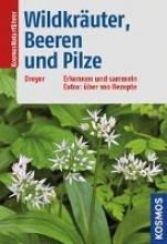 Dreyer, Eva-Maria,   Dreyer, Wolfgang Wildkräuter, Beeren und Pilze