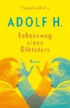 Sandkühler, Thomas Adolf H. - Lebensweg eines Diktators