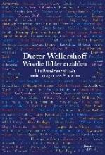 Wellershoff, Dieter Was die Bilder erzählen