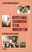 Benfey, Christopher Roter Sand, schwarzer Stein, weier Ton