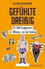 Gieseking, Bernd Gefhlte Dreiig - Ein Hoffnungsbuch fr Mnner um die Fnfzig