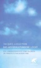 Lusseyran, Jacques Das wiedergefundene Licht