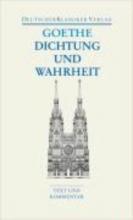 Goethe, Johann Wolfgang von Dichtung und Wahrheit
