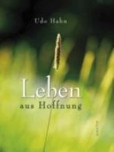 Hahn, Udo Leben aus Hoffnung
