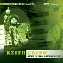 Engelhardt, Kerstin Keith Green - Keine faulen Kompromisse